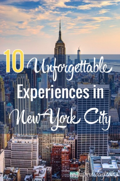 Ten Unforgettable Experiences in New York City